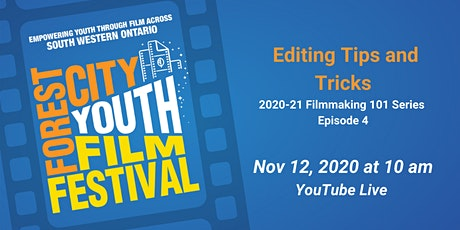 The 2020-21 Youth Filmmaking 101 Series: Editing Tips & Tricks on a Budget tickets