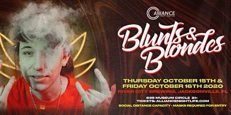 Two Nights of Blunts & Blondes - October 15-16 - Jacksonville, FL tickets