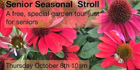 Senior Seasonal Stroll - A Special Free Garden Tour tickets