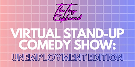 Live Virtual Stand Up Comedy Show: Unemployment Edition tickets