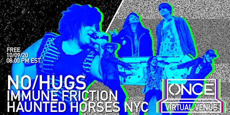 No/Hugs, Immune Friction, Haunted Horses NYC x OVV Tickets