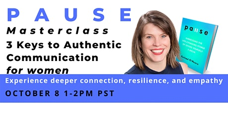 Masterclass for Women: 3 Keys to Authentic Communication tickets