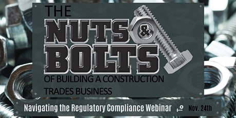 The Regulatory Compliance of a Construction/Trades Business- Nov. 24, 2020 tickets