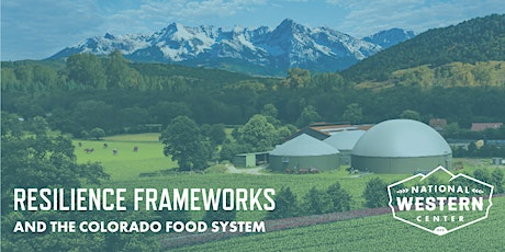 Resilience Frameworks & the Colorado Food System tickets