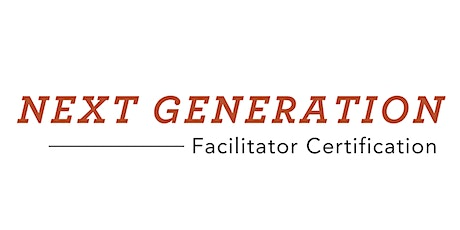 Next Generation Facilitator Certification - Atlanta - June 17-18, 2021 tickets