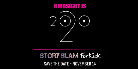 ForKids Story Slam: Hindsight is 2020 tickets