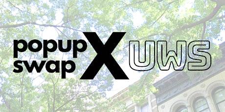 popupswapX UWS tickets