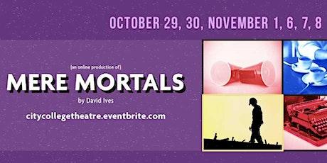 Mere Mortals tickets
