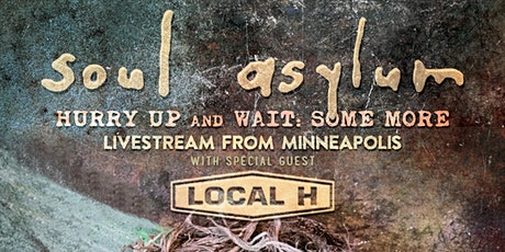 Soul Asylum - Hurry Up and Wait: Some More tickets