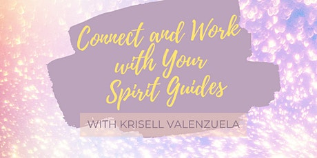 Connect and Work with Your Spirit Guides