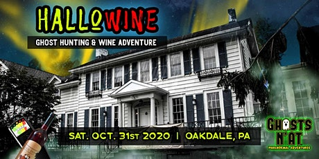 HalloWine | Wine & Ghost Hunting Adventure | Sat. Oct. 31st 2020 tickets