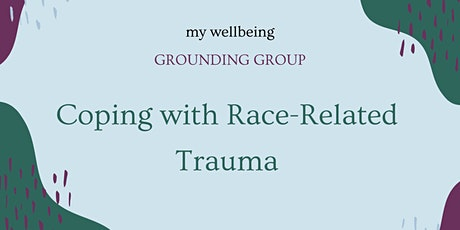 Grounding Group: Coping with Race-Related Trauma