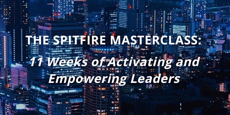 Spitfire MasterClass: Activating and Empowering Purposeful Leaders tickets
