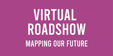 Virtual Roadshow -  Mapping Our Future tickets