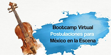 BootCamp Virtual Postulaciones México en la Escena tickets