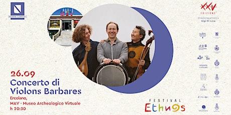 Violons Barbares in concerto | Festival Ethnos XXV Edizione biglietti