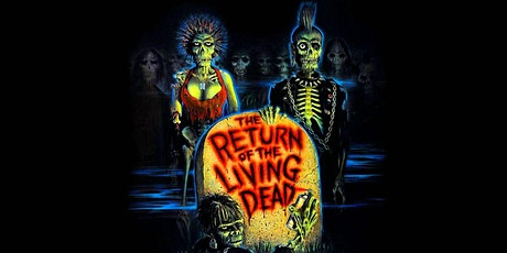 CINEMATIC CHAOS PRESENTS: The Return of the Living Dead (1985) tickets