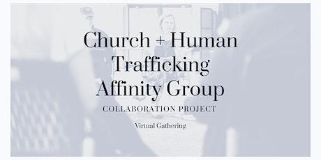 Church + Human Trafficking Virtual Affinity Group tickets