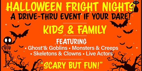 Halloween Fright Nights A Drive Thru Event - Thurs Oct. 22nd tickets