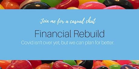 Financial Rebuild tickets