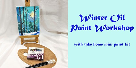 Winter Oil Paint Workshop with Paint Kit Included tickets