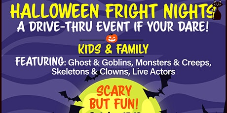 Halloween Fright Nights A Drive Thru Event - Saturday Oct. 31st tickets