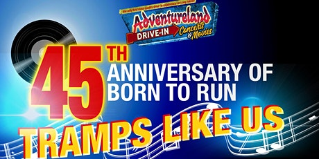 45th Anniversary of Born to Run :Adventureland  Drive-in Concert Series tickets