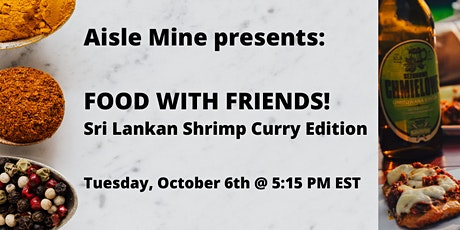 FOOD WITH FRIENDS! Virtual Cooking Class | Shrimp Curry tickets