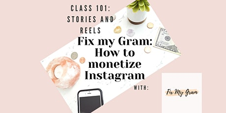 Fix My Gram : Class 101 Stories and Reels to sell Products/Services tickets