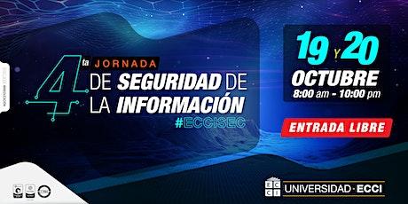 Cuarta Jornada de Seguridad de la Información #ECCISEC boletos