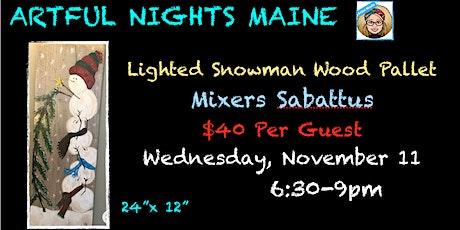 Lighted Wood Pallet Snowman at Mixers Sabattus tickets