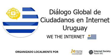 "Dialogo Global de Ciudadanos en Internet ""We the Internet"" Uruguay entradas"