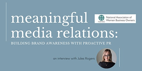 Meaningful Media Relations: Increasing Brand Awareness with Proactive PR tickets