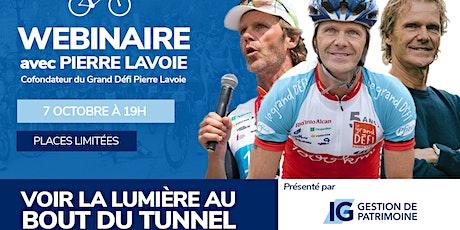 Voir la lumière au bout du tunnel avec Pierre Lavoie billets