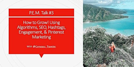 P.E.M. Talk #3: How to Grow: Algorithm, SEO, Hashtags, and Engagement tickets