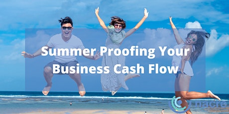 Summer Proofing Your Business Cash Flow entradas