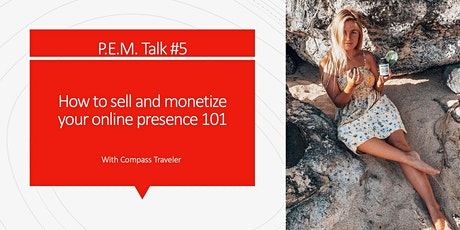 P.E.M. Talk #5: How to Sell and Monetize Your Online Presence 101 tickets