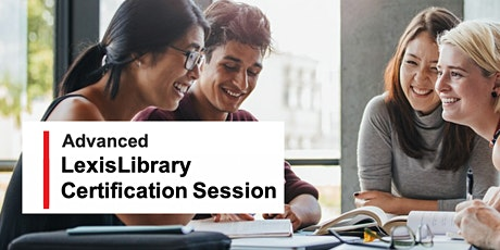LexisLibrary (Advanced) Certification Session @KCL tickets