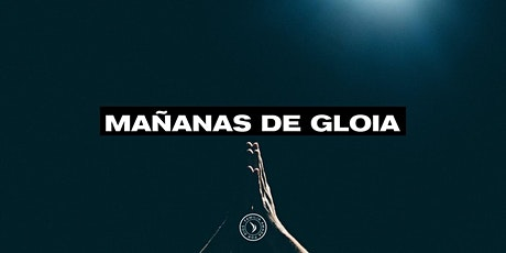 MAÑANAS DE GLORIA billets