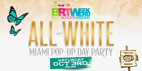 """BRT Weekend """"ALL WHITE"""" Miami Pop-Up Party! Sat, Oct 3rd (4pm-11pm) tickets"""