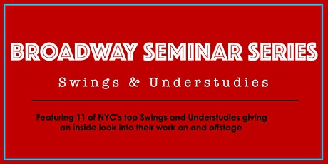 Broadway Seminar Series: Swings & Understudies tickets