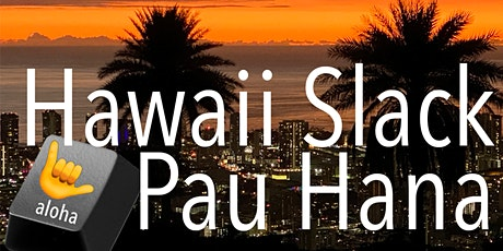 Hawaii Slack Pau Hana tickets