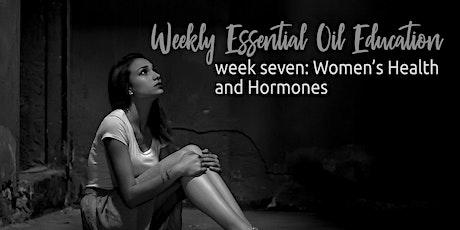 Women's Health & Hormones, Week 7 Essential Oil Education
