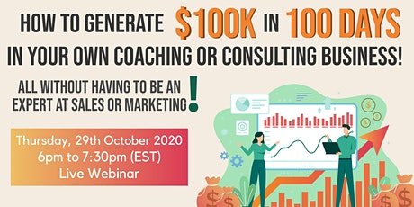 How To Generate $100k in 100 Days in Your Coaching or Consulting Business tickets