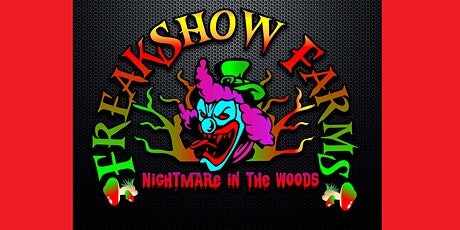 FreakShow Farms - Nightmare in the Woods tickets