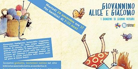 Giovannino, Alice e Giacomo > I bambini di Gianni Rodari (7-10 anni) biglietti