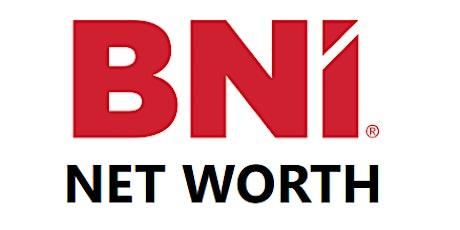 BNI Net Worth - Referral Networking Meeting tickets