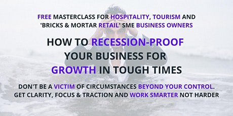 Hospitality SMEs: How To Recession-Proof Your Business For Growth tickets