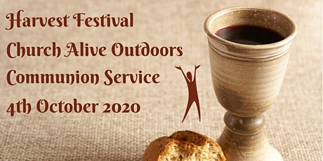 Harvest  Festival Church Alive Outdoor Communion Service tickets