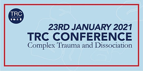 TRC Conference 2021: Complex Trauma and Dissociation tickets